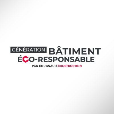 Bâtiment Eco Responsable par Cougnaud Construction